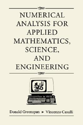 Numerical Analysis for Applied Mathematics, Science, and Engineering