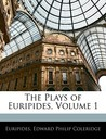 The Plays of Euripides, Volume 1