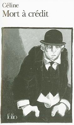 Mort à crédit by Louis-Ferdinand Céline