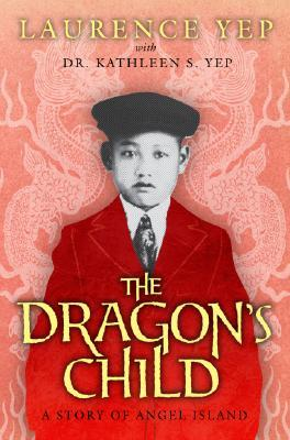The Dragon's Child: A Story of Angel Island