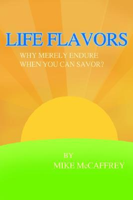 Life Flavors: Why Merely Endure When You Can Savor?