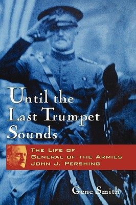 Until the Last Trumpet Sounds by Gene Smith