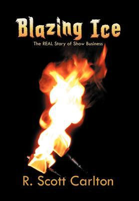 Blazing Ice: The Real Story of Show Business