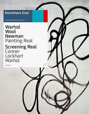 Warhol Wool Newman: Painting Real: Screening Real, Conner Lockhart Warhol
