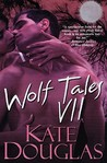 Wolf Tales VII (Wolf Tales #7)