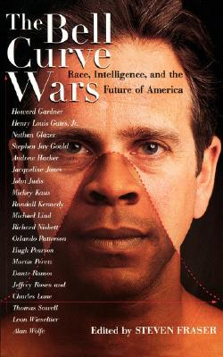 The Bell Curve Wars: Race, Intelligence, and the Future of America