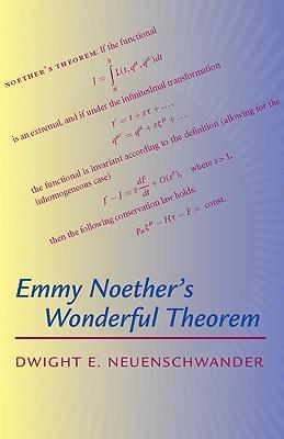 Emmy Noethers Wonderful Theorem