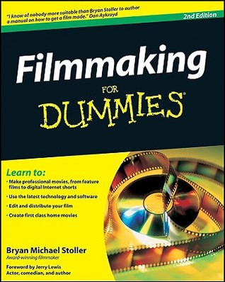 Filmmaking For Dummies (For Dummies