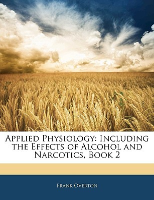 Applied Physiology: Including the Effects of Alcohol and Narcotics, Book 2