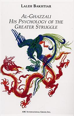 al-ghazzali-his-psychology-of-the-greater-struggle