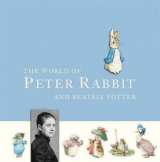World Of Peter Rabbit And Beatrix Potter by Beatrix Potter