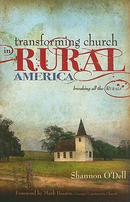 Transforming Church in Rural America by Shannon O'Dell