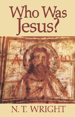 Ebook Who Was Jesus? by N.T. Wright read!