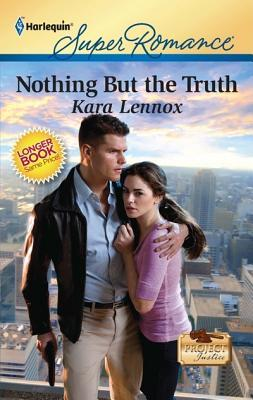 Nothing But the Truth by Kara Lennox
