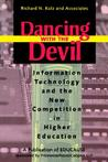 Dancing with the Devil: Information Technology and the New Competition in Higher Education