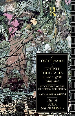 A Dictionary of British Folk-Tales in the English Language Pa... by Katharine Mary Briggs