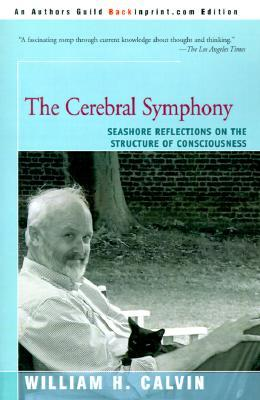 The Cerebral Symphony by William H. Calvin