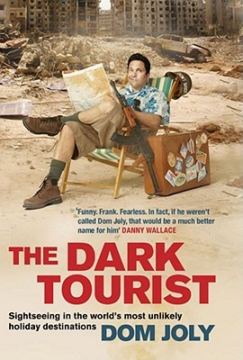 The Dark Tourist by Dom Joly