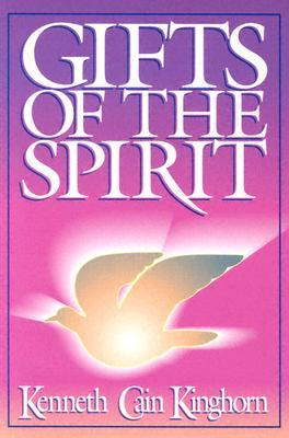 Gifts of the spirit by kenneth cain kinghorn 728275 negle Images