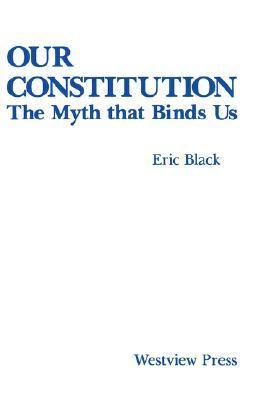 Our Constitution: The Myth That Binds Us
