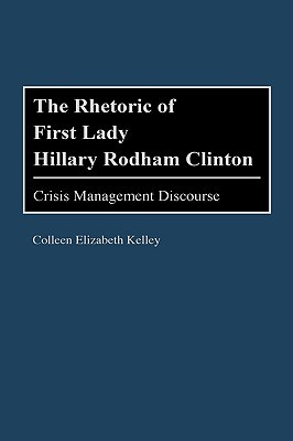The Rhetoric of First Lady Hillary Rodham Clinton: Crisis Management Discourse
