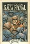 Kalpa Imperial. Libro II: El imperio más vasto