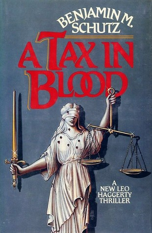 A Tax In Blood Leo Haggerty Mystery 3 By Benjamin M Schutz