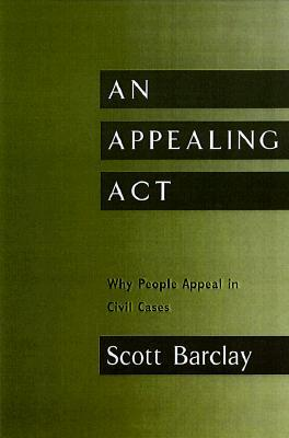 An Appealing Act: Why People Appeal in Civil Cases