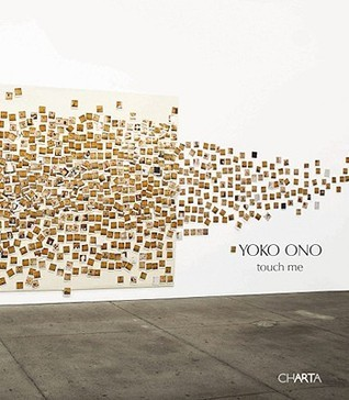 Yoko Ono: Touch Me