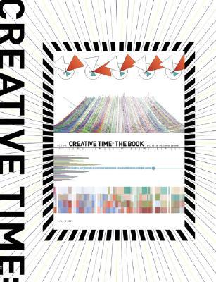 Creative Time: The Book: 33 Years of Public Art in New York