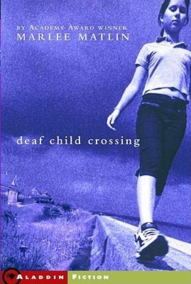Deaf Child Crossing (Deaf Child Crossing #1)
