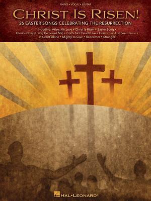 Christ Is Risen: 26 Easter Songs Celebrating the Resurrection