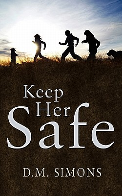 Keep Her Safe by D.M. Simons