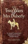 The Two Wars of Mrs Duberly: An Intrepid Victorian Lady's Experience of the Crimea and Indian Mutiny