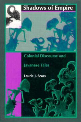 shadows-of-empire-colonial-discourse-and-javanese-tales