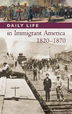 Ebook Daily Life in Immigrant America, 1820-1870 by James M. Bergquist DOC!