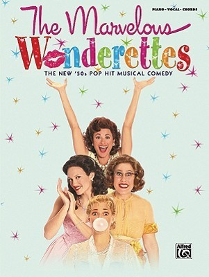 The Marvelous Wonderettes (Vocal Selections): Piano/Vocal/Chords