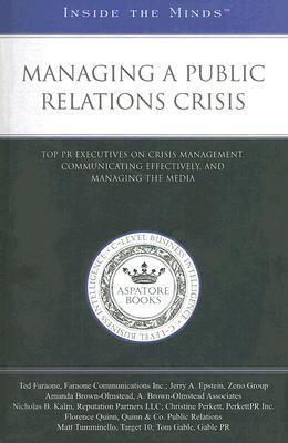 Managing a Public Relations Crisis: Top PR Executives on Crisis Management, Communicating Effectively, and Managing the Media
