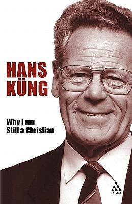 Why I am Still a Christian by Hans Küng