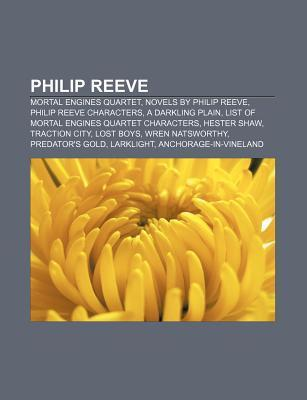 Philip Reeve: Mortal Engines Quartet, Novels by Philip Reeve, Philip Reeve Characters, a Darkling Plain