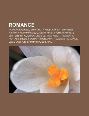 Romance: Romance Novel, Shipping, Harlequin Enterprises, Historical Romance, Love at First Sight, Romance Writers of America, Love Letter