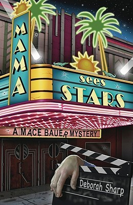 Mama Sees Stars(A Mace Bauer Mystery 4)