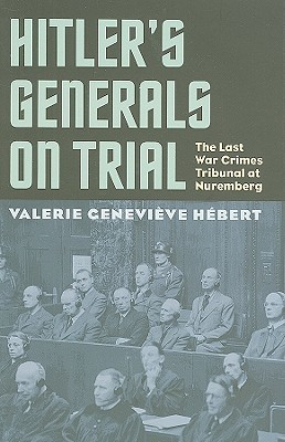hitler-s-generals-on-trial-the-last-war-crimes-tribunal-at-nuremberg