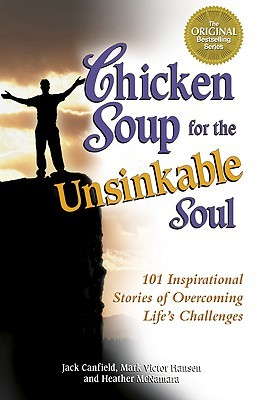 Chicken Soup Unsinkable Soul by Jack Canfield