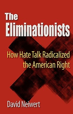 The Eliminationists by David A. Neiwert