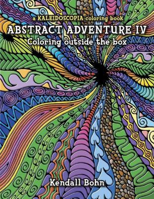 Abstract Adventure IV; Coloring Outside the Box: A Kaleidoscopia ...