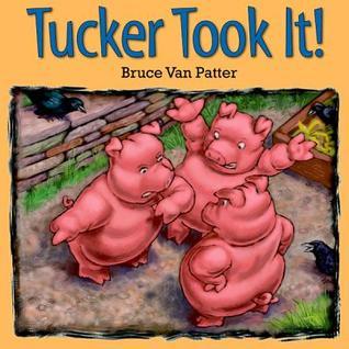 Tucker Took It! by Bruce Van Patter