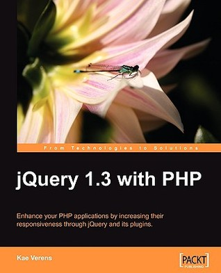 Jquery 1.3 with PHP by Kae Verens