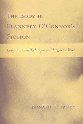 The Body in Flannery O'Connor's Fiction: Computational Technique and Linguistic Voice