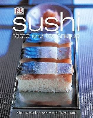 Sushi, Taste And Technique by Kimiko Barber